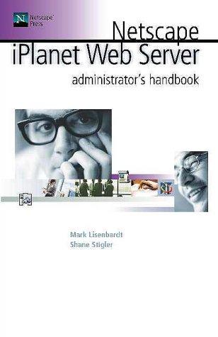 9780764546587: Iplanet Web Server Administrator's Handbook