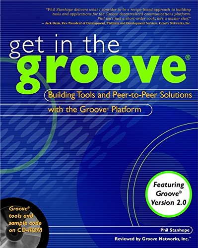 9780764548932: Get in the Groove: Building Tools and Peer-to-Peer Solutions with the Groove Platform