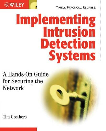 Implementing Intrusion Detection Systems: A Hands-On Guide: Tim Crothers