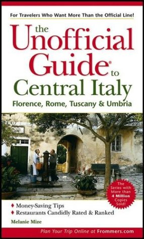 9780764549922: The Unofficial Guide to Central Italy: Florence, Rome, Tuscany & Umbria (Unofficial Guides)