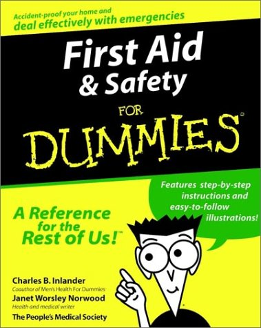 First Aid & Safety For Dummies (For Dummies (Lifestyles Paperback)): Inlander, Charles B.; ...
