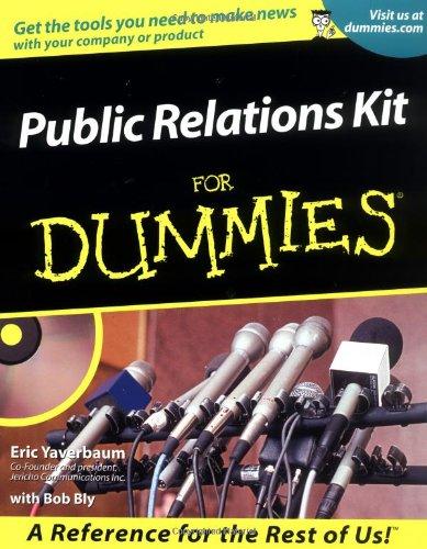Public Relations Kit for Dummies: Eric Yaverbaum, Robert