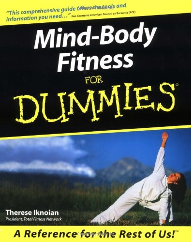 Mind-Body Fitness for Dummies: Iknoian Therese