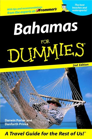Bahamas for Dummies, Second Edition: Darwin Porter, Danforth Prince