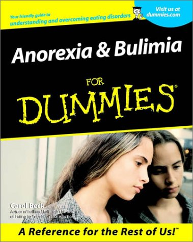 9780764554872: Anorexia & Bulimia for Dummies