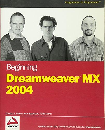 Beginning Dreamweaver?MX 2004: Charles E. Brown