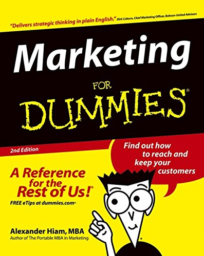 Marketing for Dummies. 2nd Edition by Alexander Hiam.