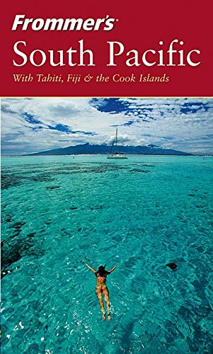 Frommer's South Pacific (Frommer's Complete Guides): Bill Goodwin