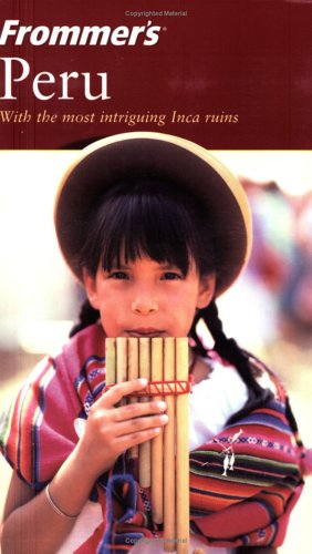 9780764556272: Frommer's Peru (Frommer's Complete Guides)