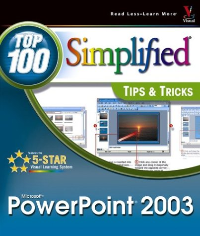 9780764558245: PowerPoint2003: Top 100 SimplifiedTips & Tricks (Visual Read Less, Learn More)