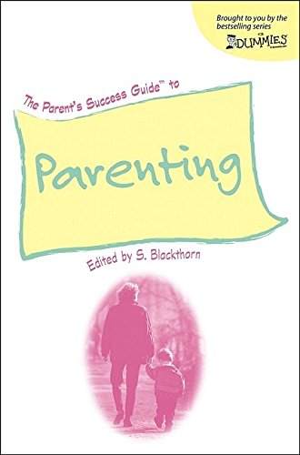 The Parent's Success Guide To Parenting (For: Hardin Gookin, Sandra,