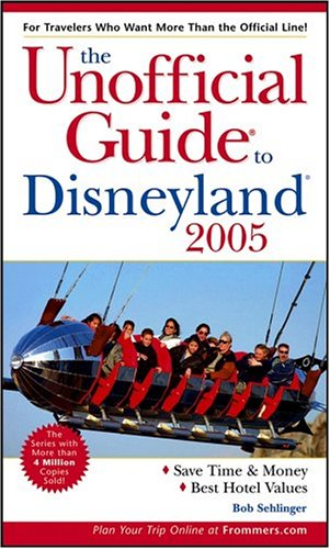 9780764559709: The Unofficial Guide to Disneyland 2005 (Unofficial Guides)