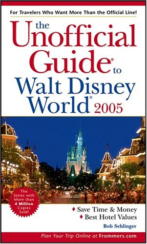 9780764559723: The Unofficial Guide to Walt Disney World 2005 (Unofficial Guides)