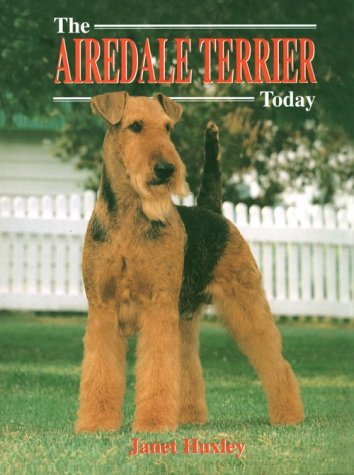 9780764561092: The Airedale Terrier Today