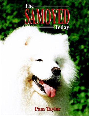 The Samoyed Today: Taylor, Pamela