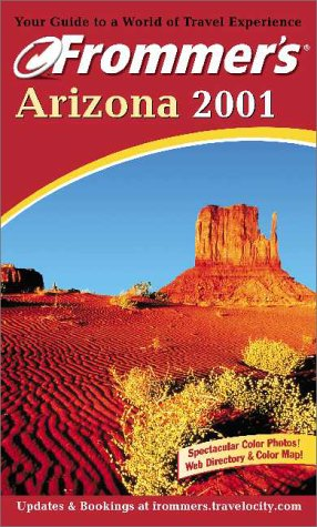 9780764561153: Arizona 2001 (Frommer's Complete Guides)