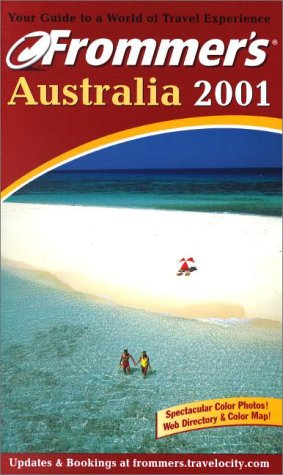 9780764561528: Frommer's Australia 2001 (Frommer's Complete Guides)