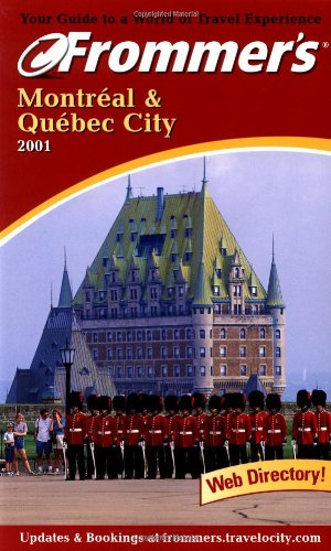 9780764561726: Montreal and Quebec City 2001 (Frommer's Complete City Guides)