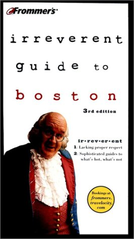 9780764562280: Frommer's Irreverent Guide to Boston (Irreverent Guides)