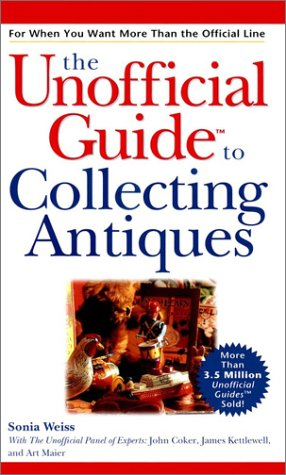 9780764562396: The Unofficial Guide to Collecting Antiques (Unofficial Guides)