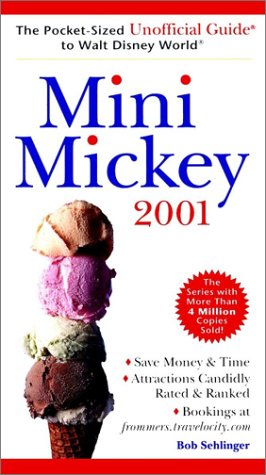 Mini Mickey: The Pocket-Sized Unofficial Guide to Walt Disney World - 2001