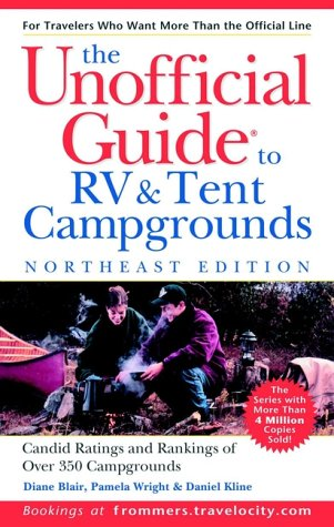 The Unofficial Guide to the Best RV and Tent Campgrounds in the Northeast (Unofficial Guides) (9780764562532) by Bair, Diane; Wright, Pamela; Kline, Daniel