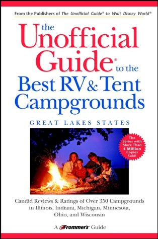 9780764562556: The Unofficial Guide to the Best RV and Tent Campgrounds in the Great Lakes States (Unofficial Guides)