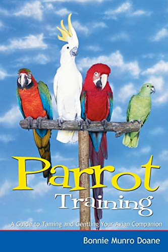 9780764563270: Parrot Training: A Guide to Taming and Gentling Your Avian Companion