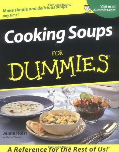 Cooking Soups For Dummies (0764563335) by Jenna Holst
