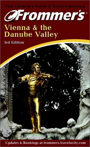 Frommer's Vienna & the Danube Valley (Frommer's Complete Guides): Porter, Darwin, ...