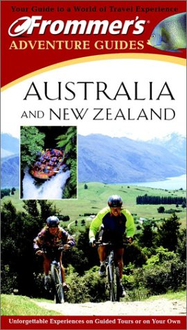 Frommer's Adventure Guides: Australia and New Zealand: Carter, Anna, Cawood,