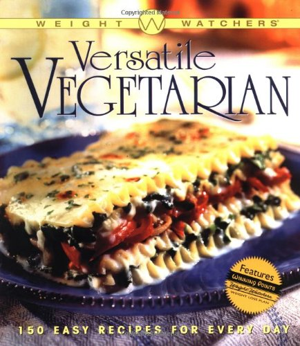 9780764564079: Weight Watchers Versatile Vegetarian: 150 Easy Recipes for Every Day