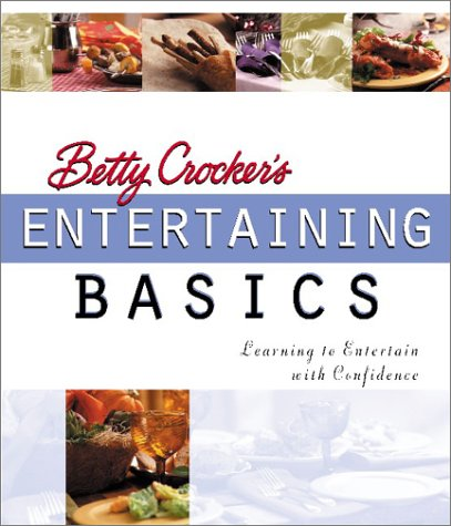 9780764564253: Betty Crocker's Entertaining Basics: Learning to Entertain with Confidence