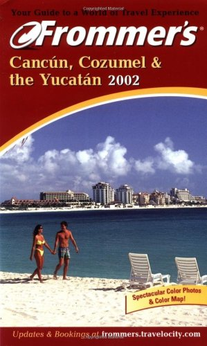 9780764564383: Frommer's 2002 Cancun, Cozumel & the Yucatan