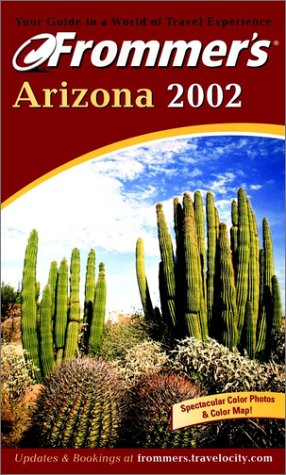 9780764564659: Arizona 2002 (Frommer's Complete Guides)