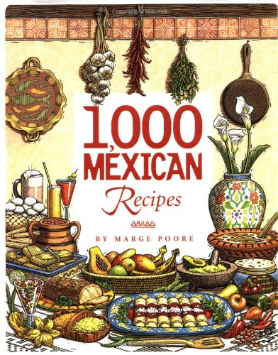 1,000 Mexican Recipes: Marge Poore