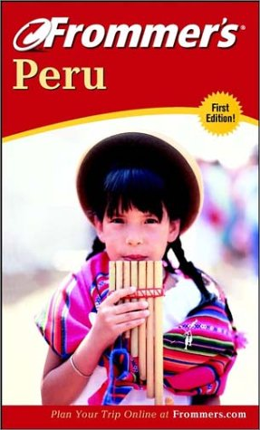 9780764565120: Frommer's Peru (Frommer's Complete Guides)