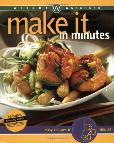 9780764565175: Weight Watchers Make It in Minutes: Easy Recipes in 15, 20, and 30 Minutes
