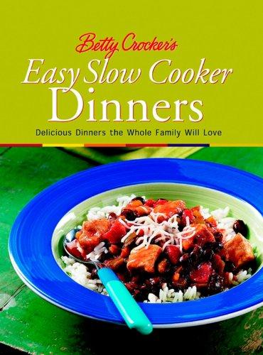 9780764565311: Betty Crocker's Easy Slow Cooker Dinners (Betty Crocker Cooking)