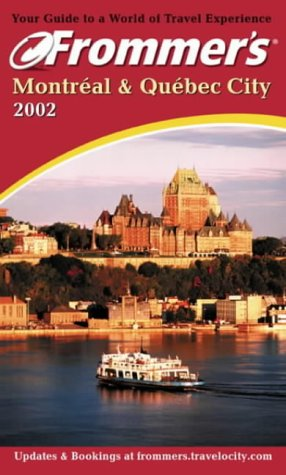 9780764565427: Montreal and Quebec City 2002 (Frommer's Complete Guides)