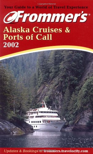 Frommer's Alaska Cruises & Ports of Call 2002 (Frommer's Cruises) (0764565575) by Golden, Fran Wenograd; Brown, Jerry
