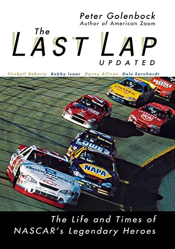 9780764565854: The Last Lap: The Life and Times of NASCAR's Legendary Heroes, Updated Edition