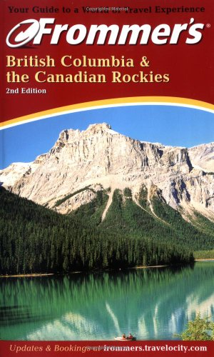 9780764565991: Frommer's British Columbia & the Canadian Rockies (Frommer's Complete Guides)