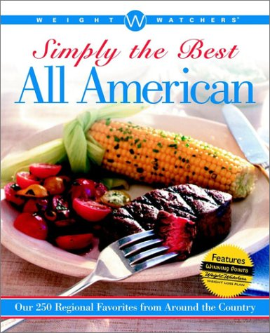 Weight Watchers Simply the Best All American: Over 250 Regional Favorites from Around the Country (0764566016) by Weight Watchers