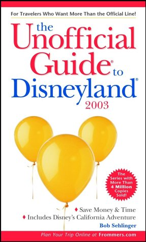 9780764566059: The Unofficial Guide to Disneyland 2003 (Unofficial Guides)