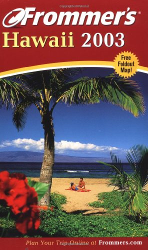 9780764566172: Frommer's Hawaii 2003 (Frommer's Complete Guides)