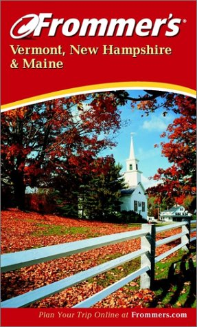 9780764566219: Frommer's Vermont, New Hampshire & Maine (Frommer's Complete Guides)