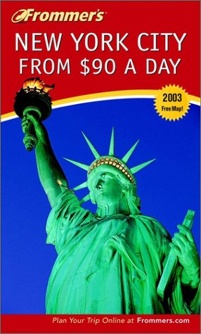 9780764566288: Frommer's 2003 New York City: From $90 a Day