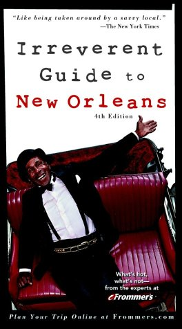 Frommers Irreverent Guide to New Orleans (Irreverent Guides)
