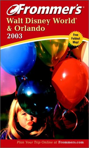 9780764566486: Frommer's Walt Disney World & Orlando 2003 (Frommer's Complete Guides)